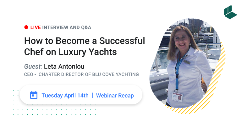 LIVE Interview [Recap] – How to Become a Successful Chef on Luxury Yachts