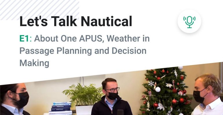 <mark>Podcast</mark> – Let's Talk Nautical E1:About One APUS, Weather in Passage Planning and Decision Making