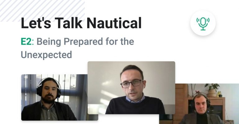 <mark>Podcast</mark> – Let's Talk Nautical Ep.2: Being Prepared for the Unexpected