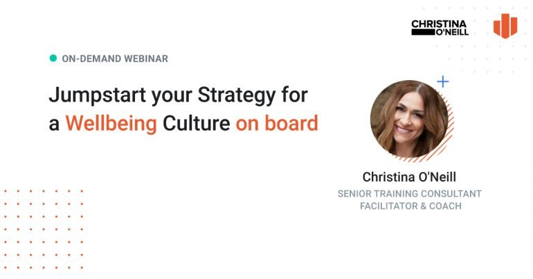 ON-DEMAND Webinar for <mark>Business Leaders</mark>: Jumpstart Your Strategy For A Wellbeing Culture On Board