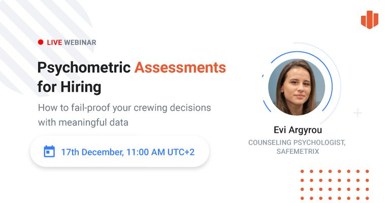 <mark>ON-DEMAND Webinar:</mark> Psychometric Assessments for Hiring. How to Fail-Proof Your Crewing Decisions With Meaningful Data